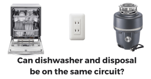 Can dishwasher and disposal be on the same circuit