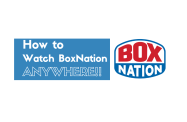 How To Watch Boxnation outside UK