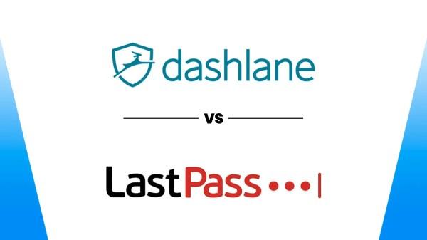 Dashlane VS LastPass 2019 (Review & Comparison)