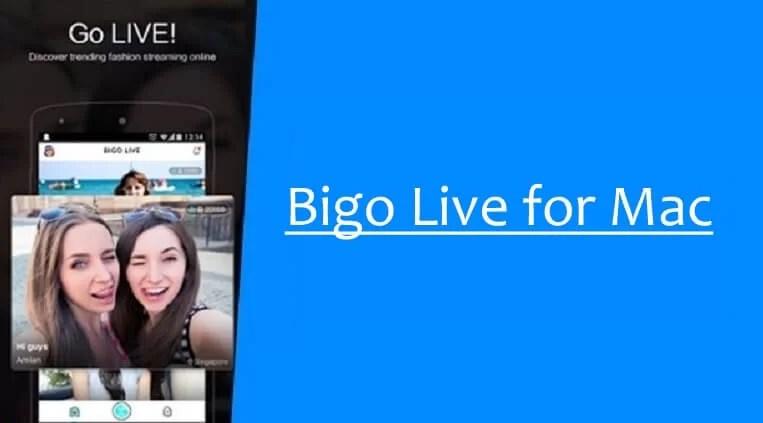 Bigo Live for Mac Download [2019 Latest Version]