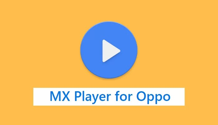 MX Player for OPPO Download [Android Latest Version]