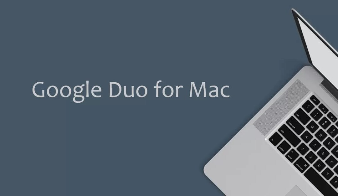 Google Duo for Mac Download [2019 Latest Version]