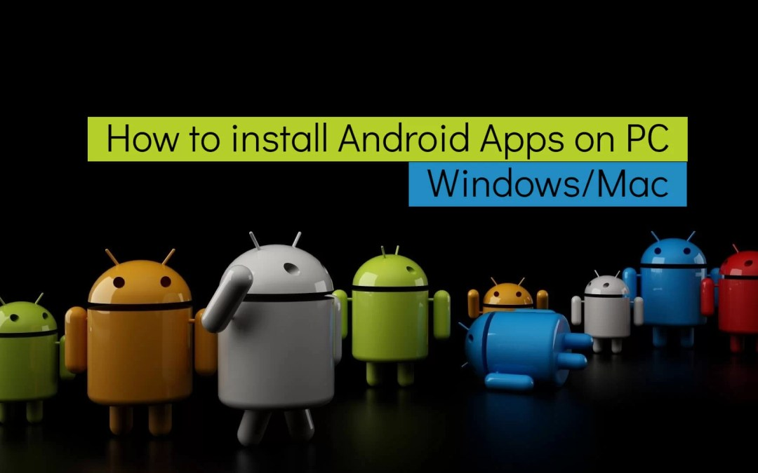 How to Install Any Apps on PC/Mac [Android]