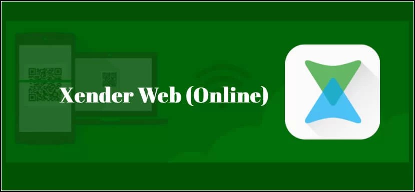 Xender Web | How to use Xender App Online