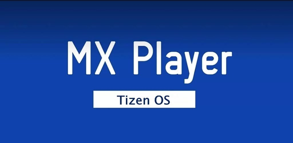 MX Player for Tizen