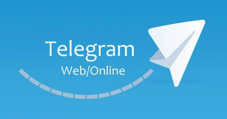 Telegram Web | How to use Telegram App Online - Best Apps Buzz