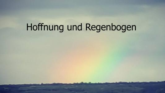 Hoffnung und Regenbogen