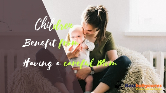 Children Benefit from Having a careful Mom