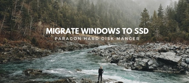 How to Migrate Windows to Smaller Hard Disk Using Paragon Hard Disk Manager