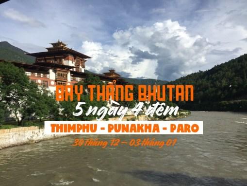 Khám phá Bhutan 5N4Đ. Thimphu – Punakha – Paro. Bay thẳng từ TP.HCM (30/12/2017-03/01/2018)