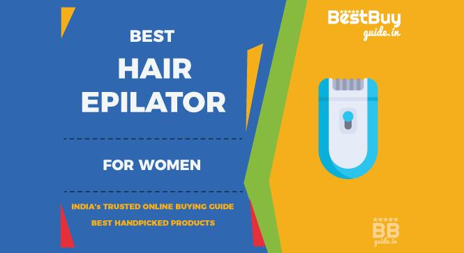 Best Hair Epilators for Women in India | Price in India October 2017