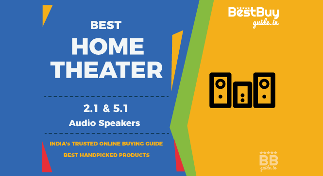 Best Home Theater Audio Systems 2.1 & 5.1 under Rs 10,000 in India | Price in India October 2017