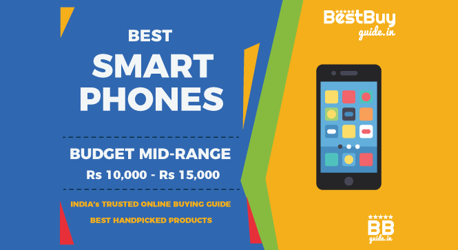 5 Best Mobile Phones & Smartphones in Budget Mid-range Rs 10,000 – Rs 15,000 in India | Price in India October 2017
