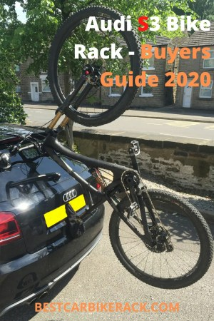 Audi S3 Bike Rack Buyers Guide 2020