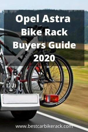 Opel Astra Bike Rack Buyers Guide 2020
