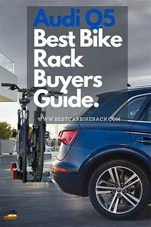 Audi Q5 Bike Rack Buyers Guide 2020