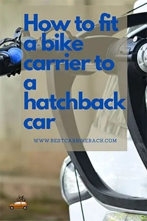 How to fit a bike carrier to a hatchback car