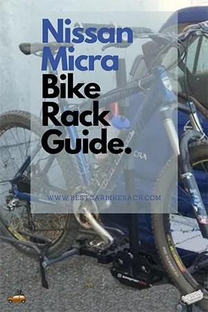 Nissan Micra Bike Rack Buyers Guide