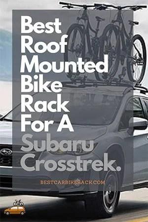 Best Roof Mounted Bike Rack For A Subaru Crosstrek