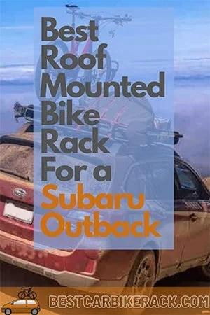 Best Roof Mounted Bike Rack For A Subaru Outback