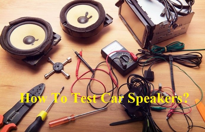 How to test car speakers