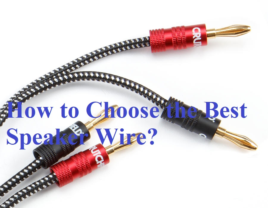 How to Choose the Best Speaker Wire