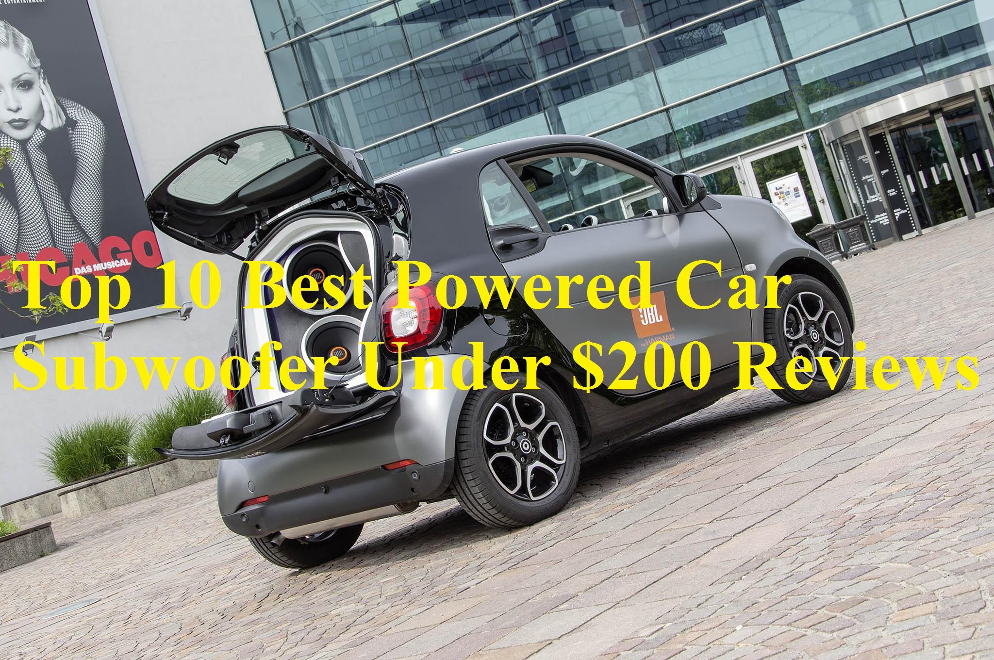 Best Powered Car Subwoofer Under $200