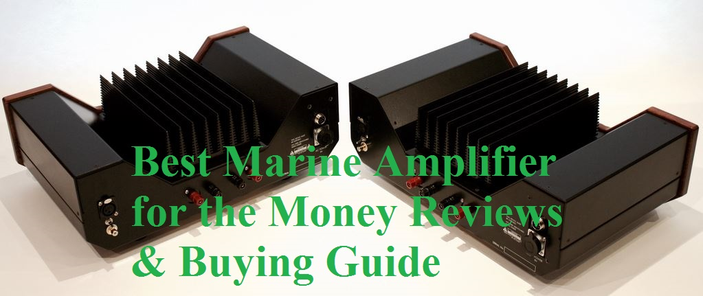 Best Marine Amplifier for the Money.