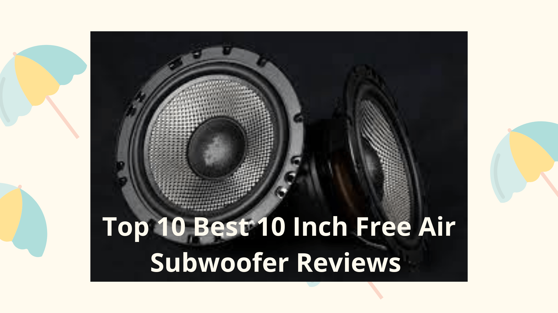 Best-10-Inch-Free-Air-Subwoofer-Reviews-And-Buying-Guide