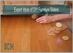 Expert Ideas of DIY Furniture Sliders