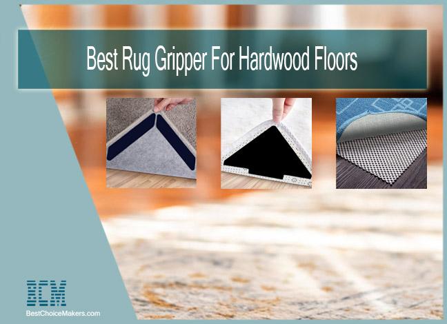 Best Rug Gripper for Hardwood Floors Reviews