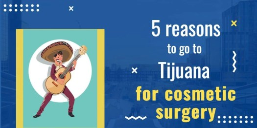 5 Reasons Why Cosmetic Surgery In Tijuana Is A Great Idea