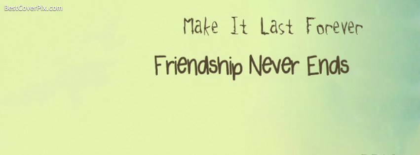 friendship never end facebook cover