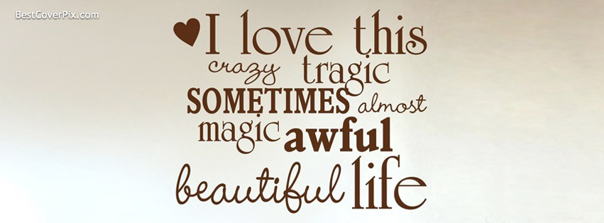 Awesome Life Quote Facebook Cover Photos