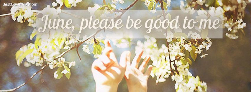 june please be good to me fb cover