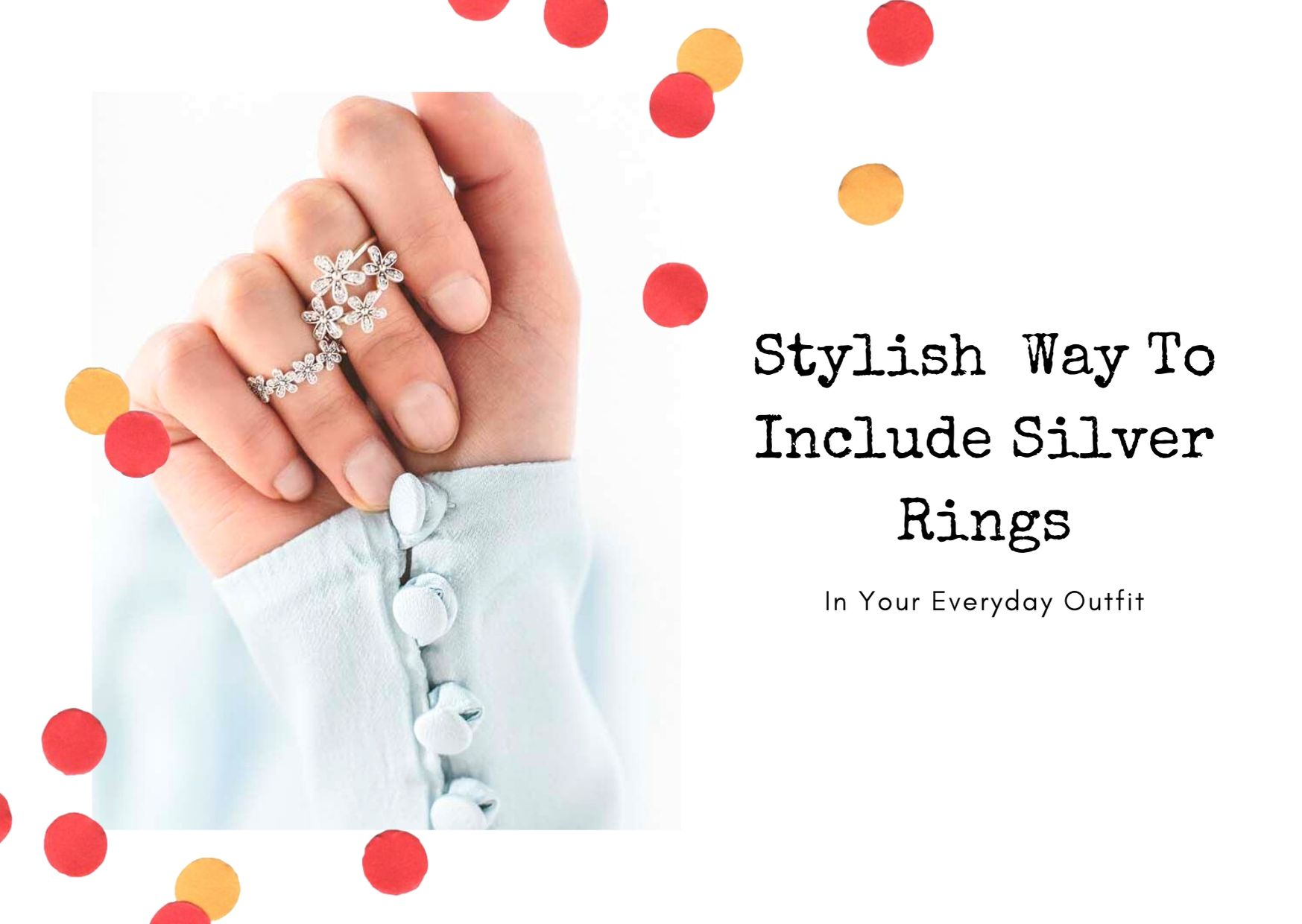 Stylish  Way To Include Silver Rings In Your Everyday Outfit