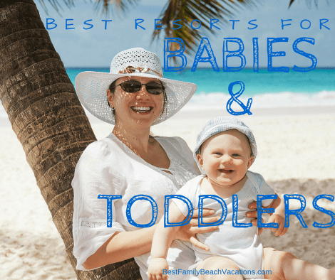 Baby and Toddler Resorts