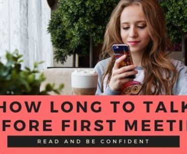 how long should you talk online before meeting in person?