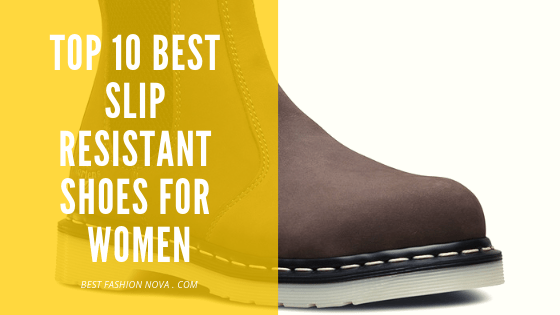 Top 10 Best Slip Resistant Shoes for Women 2019