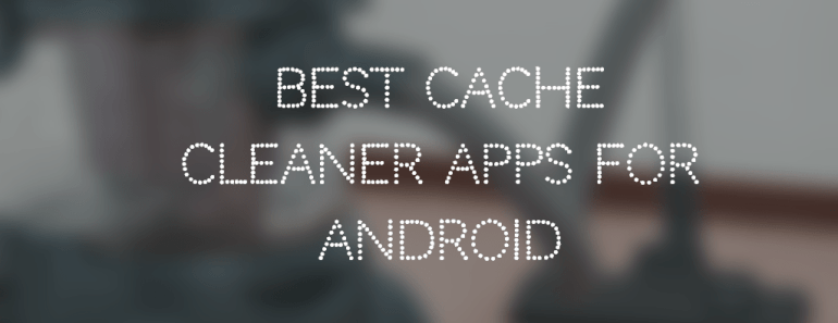 cache cleaner apps