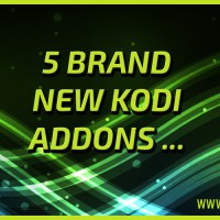 Top 5 Brand New Kodi Addons January 2018