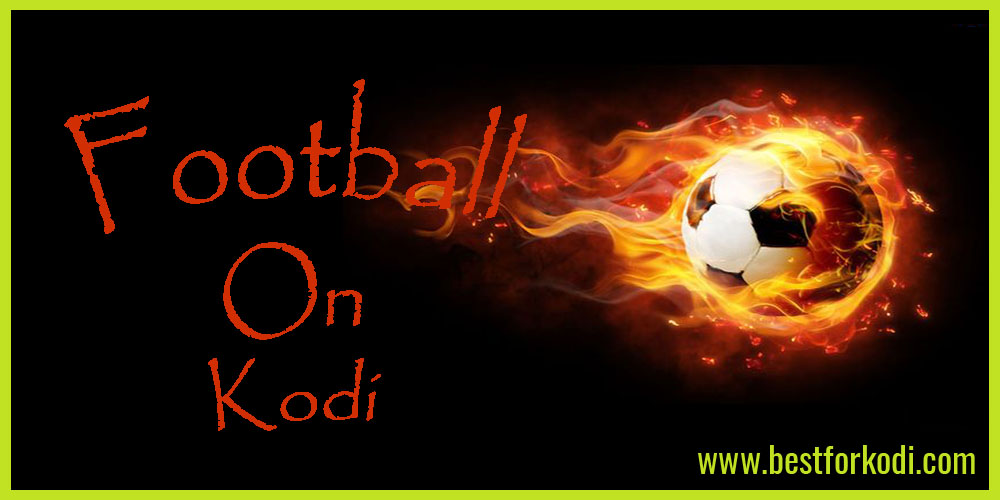 Upcoming Football on Kodi - Where to watch the games