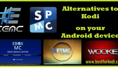 Great alternatives to Kodi for your Android device - Best for Kodi