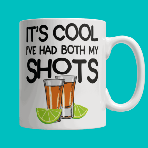 Tequila Mug - Tequila Coffee Mug - Tequila Shots Mug - Funny Tequila Mug - Both My Shots Mug - Fully Vaccinated Mug - Best Gifts Gallery
