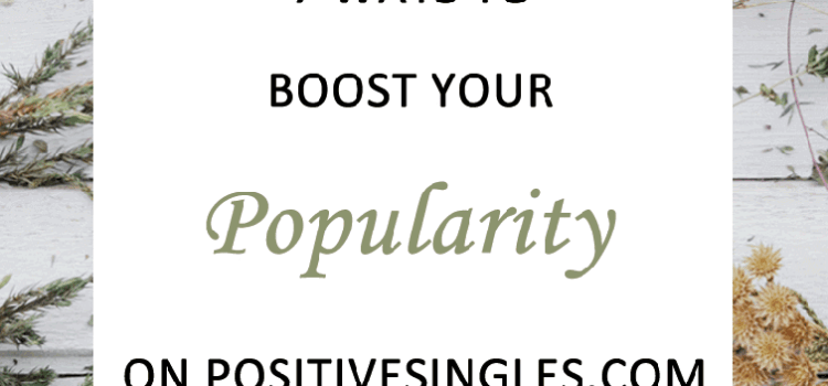 boost-popularity-on-positivesingles