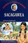 SACAGAWEA AMERICAN PATHFINDER CHILDHOOD OF FAMOUS AMERICANS By Flora NEW