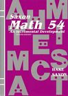 SAXON MATH 54 AN INCREMENTAL DEVELOPMENT Hardcover Excellent Condition