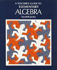 A TEACHERS GUIDE TO ELEMENTARY ALGEBRA By Harold R Jacobs BRAND NEW