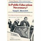 IS PUBLIC EDUCATION NECESSARY By Blumenfeld Samuel L BRAND NEW