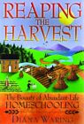 REAPING HARVEST BOUNTY OF ABUNDANT LIFE HOMESCHOOLING By Diana Waring BRAND NEW